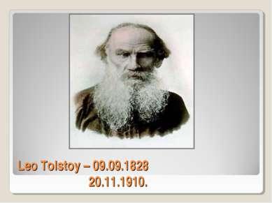 Leo Tolstoy – 09.09.1828 20.11.1910.