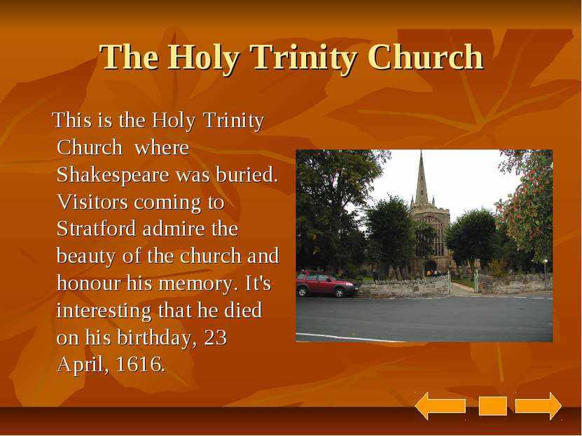 The Holy Trinity Church This is the Holy Trinity Church where Shakespeare was...