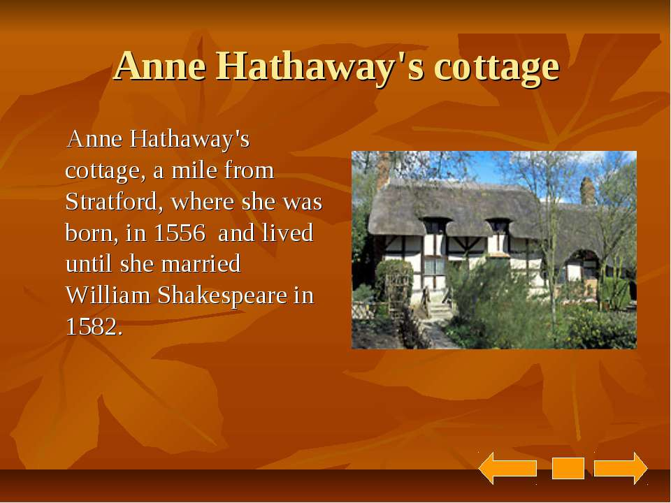 Anne Hathaway's cottage Anne Hathaway's cottage, a mile from Stratford, where...
