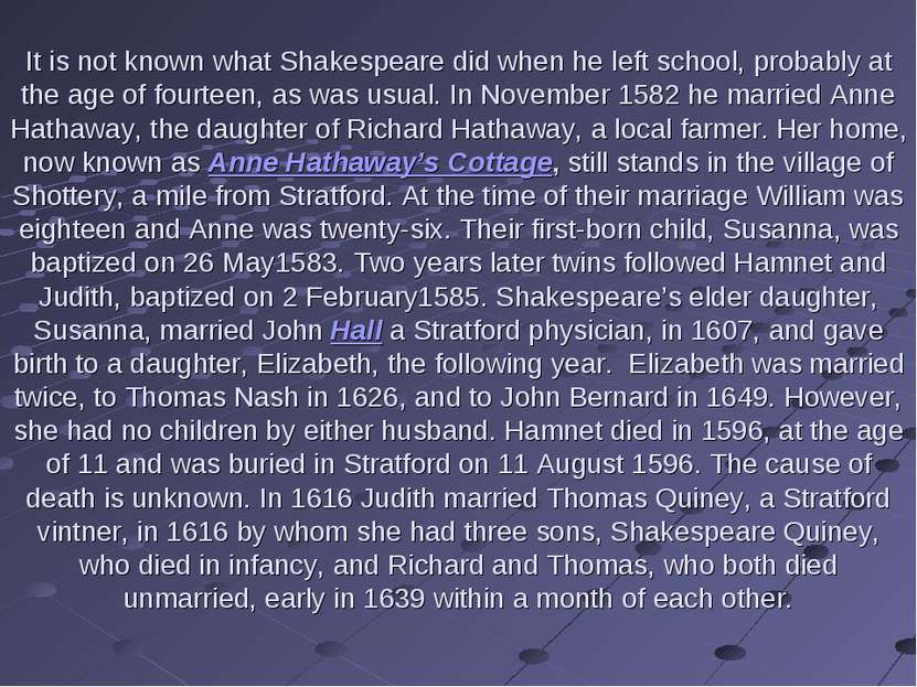 It is not known what Shakespeare did when he left school, probably at the age...