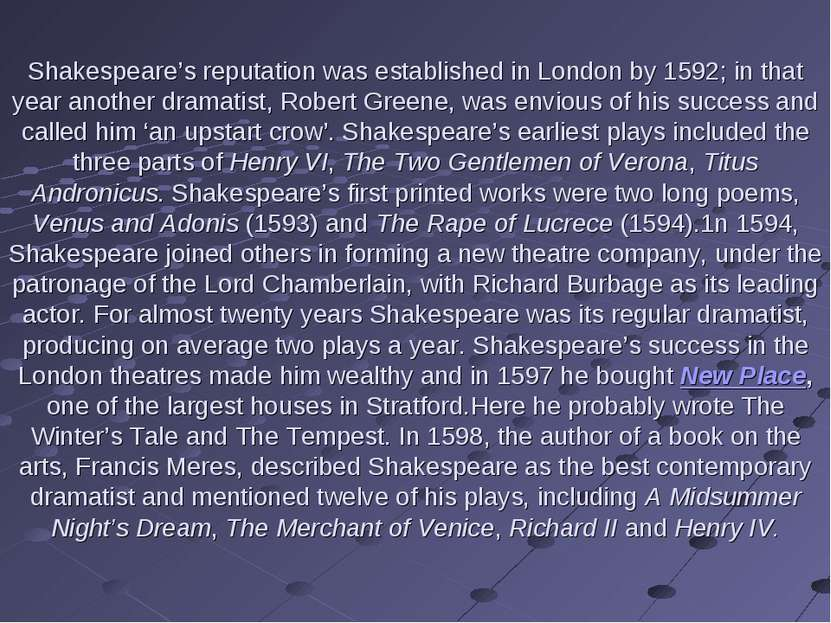 Shakespeare's reputation was established in London by 1592; in that year anot...