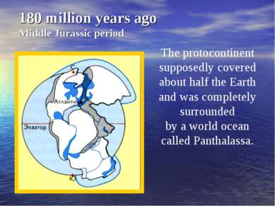 180 million years ago Middle Jurassic period The protocontinent supposedly co...