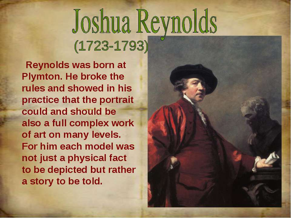 Reynolds was born at Plymton. He broke the rules and showed in his practice t...