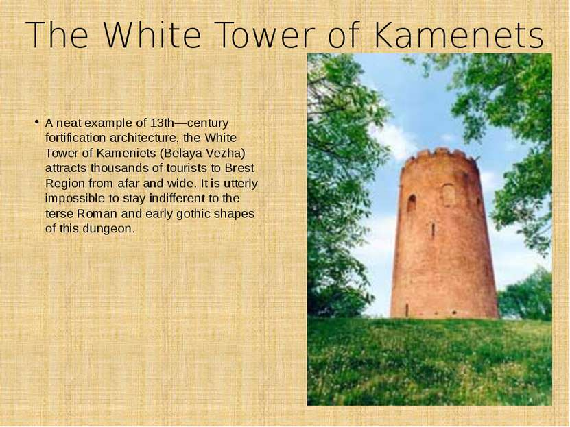 The White Tower of Kamenets A neat example of 13th―century fortification arch...
