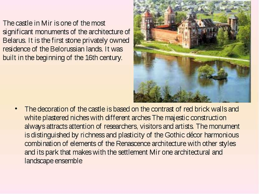 The castle in Mir is one of the most significant monuments of the architectur...