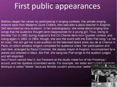 First public appearances Mathieu began her career by participating in singing...