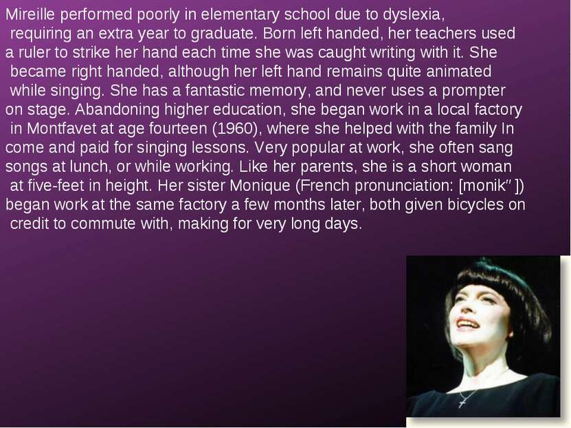 Mireille performed poorly in elementary school due to dyslexia, requiring an ...