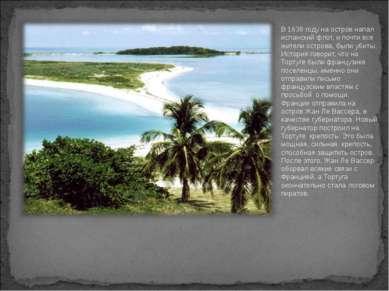 В 1638 году на остров напал испанский флот, и почти все жители острова, были ...