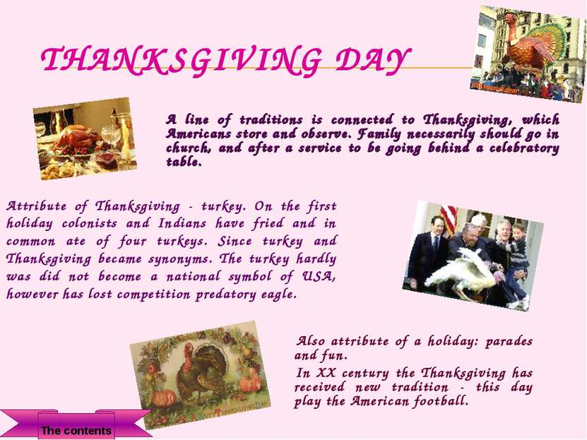 THANKSGIVING DAY Also attribute of a holiday: parades and fun. In XX century ...