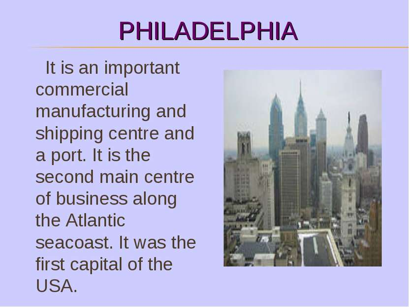 PHILADELPHIA It is an important commercial manufacturing and shipping centre ...
