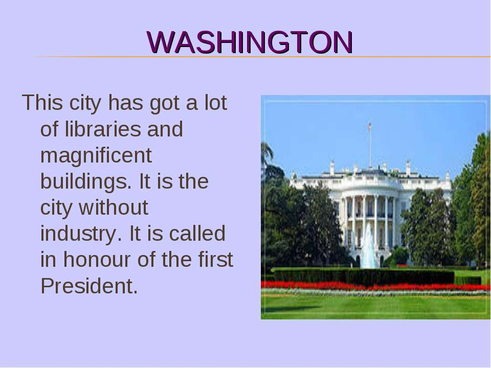 WASHINGTON This city has got a lot of libraries and magnificent buildings. It...