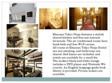 Khaosan Tokyo Ninja features a stylish shared kitchen and free-use internet t...