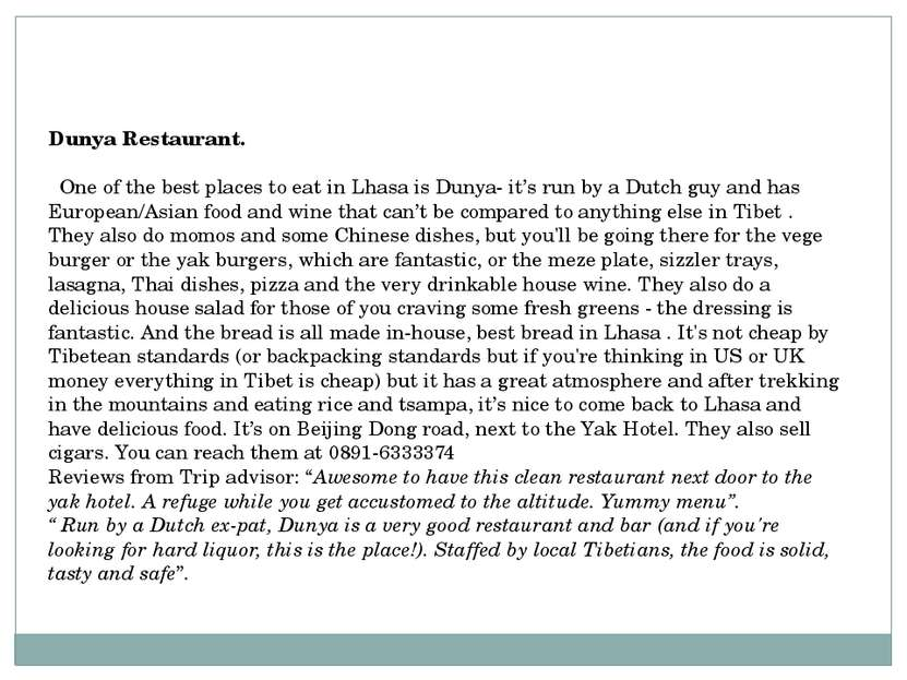 Dunya Restaurant. One of the best places to eat in Lhasa is Dunya- it's run b...