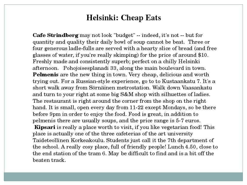 "Cafe Strindberg may not look ""budget"" -- indeed, it's not -- but for quantity..."