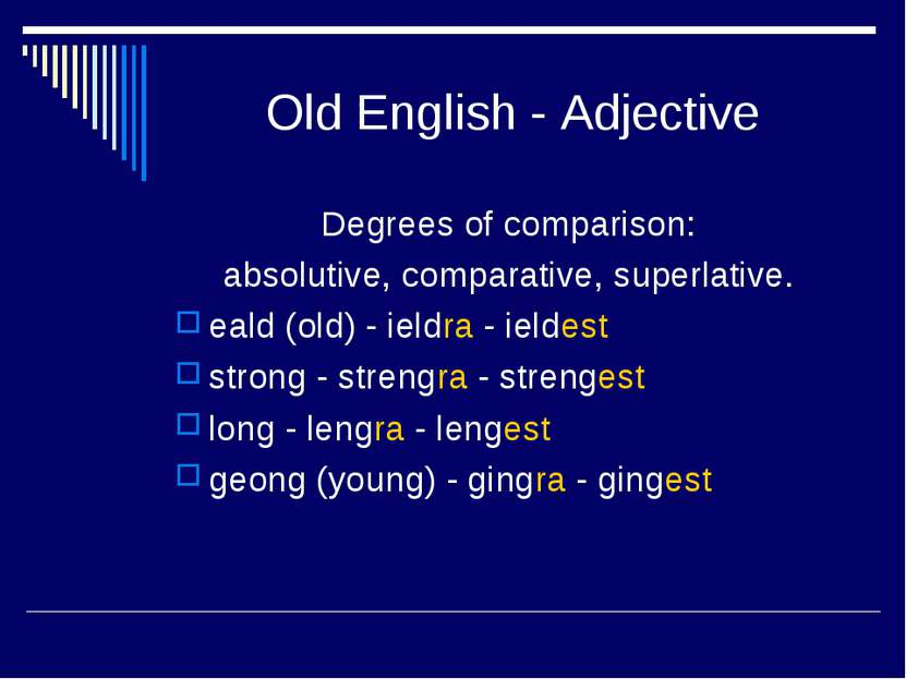 Old English - Adjective Degrees of comparison: absolutive, comparative, super...