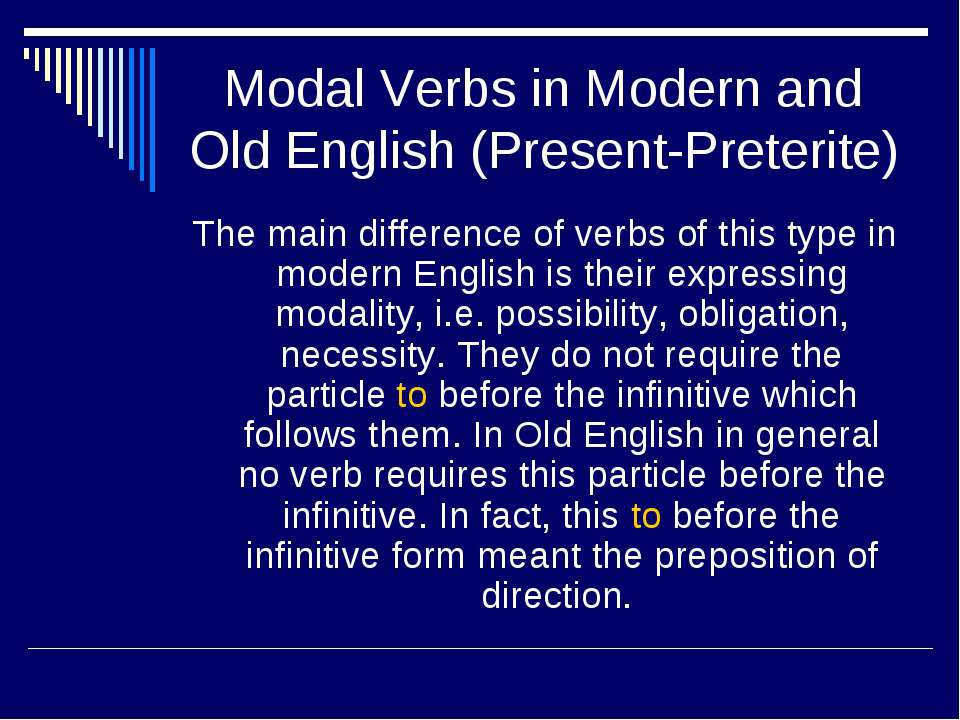 Modal Verbs in Modern and Old English (Present-Preterite) The main difference...