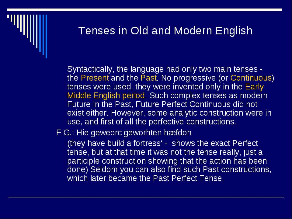 Tenses in Old and Modern English Syntactically, the language had only two mai...