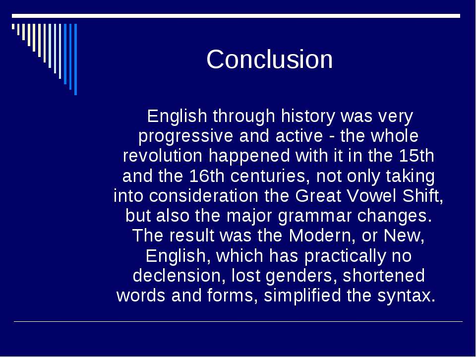 Conclusion English through history was very progressive and active - the whol...