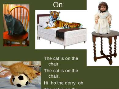 On The cat is on the chair, The cat is on the chair. Hi ho the derry oh The c...