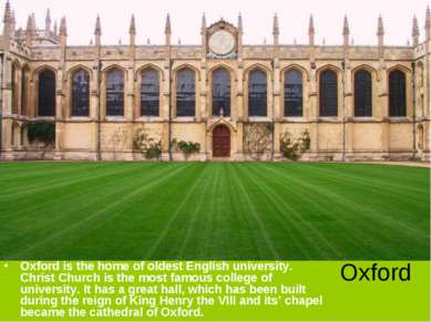 Oxford Oxford is the home of oldest English university. Christ Church is the ...