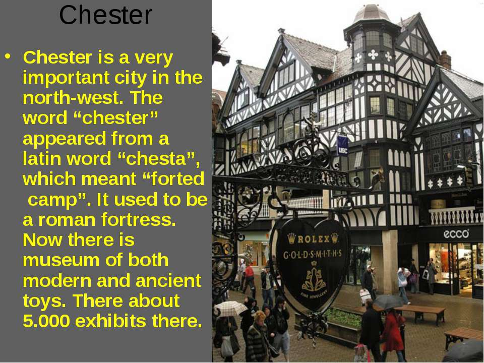 "Chester Chester is a very important city in the north-west. The word ""chester..."