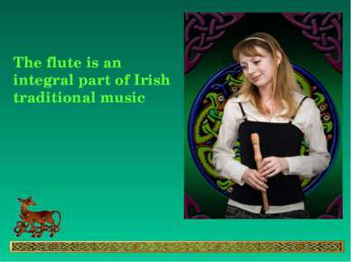 The flute is an integral part of Irish traditional music