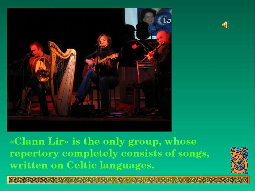 «Clann Lir» is the only group, whose repertory completely consists of songs, ...