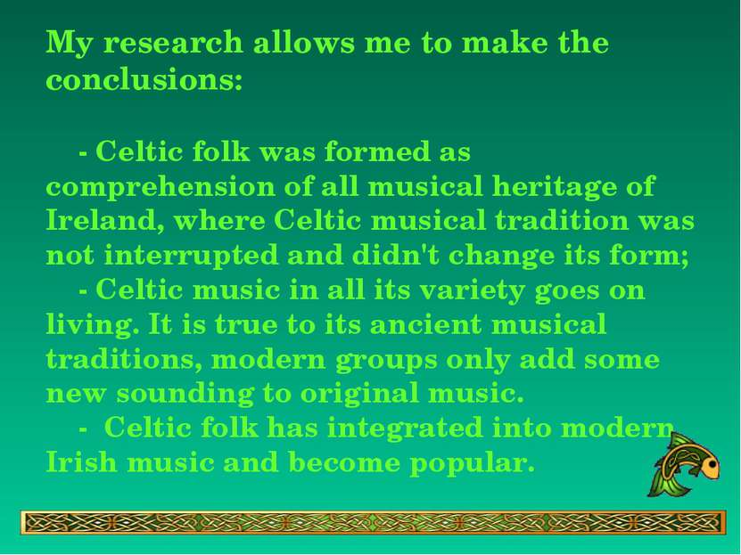 My research allows me to make the conclusions: - Celtic folk was formed as co...