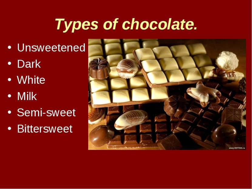 Types of chocolate. Unsweetened Dark White Milk Semi-sweet Bittersweet