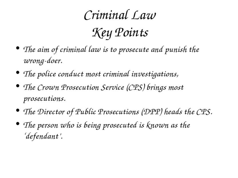 Criminal Law Key Points The aim of criminal law is to prosecute and punish th...