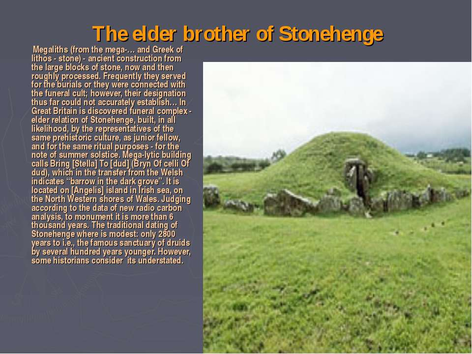 The elder brother of Stonehenge Megaliths (from the mega-… and Greek of litho...