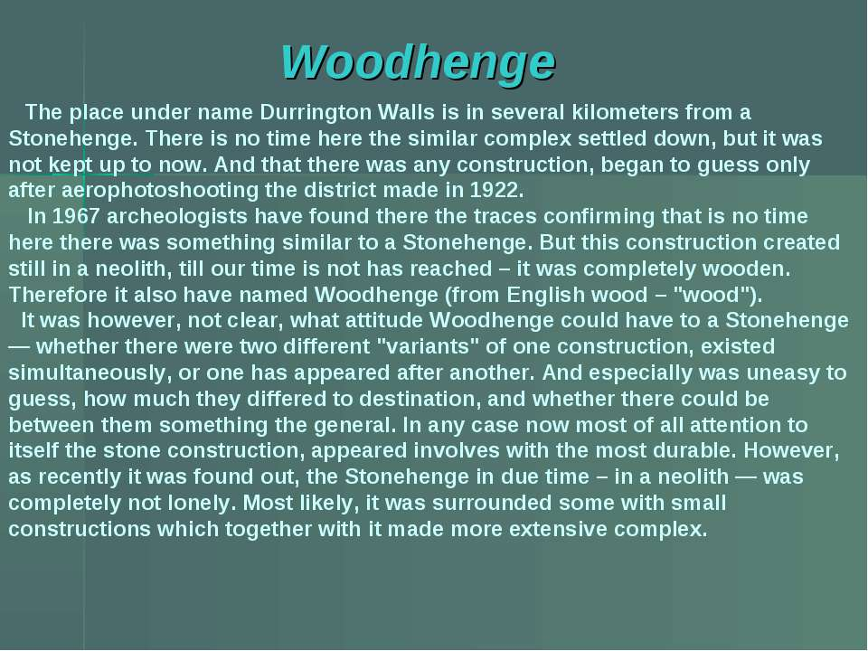 Woodhenge The place under name Durrington Walls is in several kilometers from...