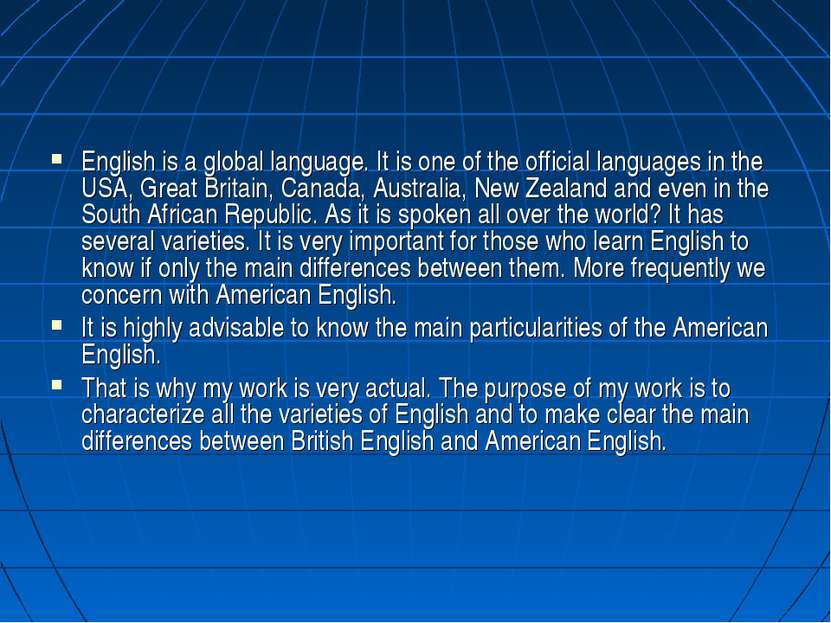 English is a global language. It is one of the official languages in the USA,...