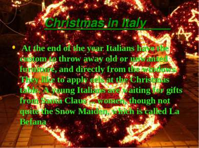 Christmas in Italy At the end of the year Italians have the custom to throw a...