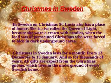 Christmas in Sweden In Sweden on Christmas St. Lucia also has a place of hono...