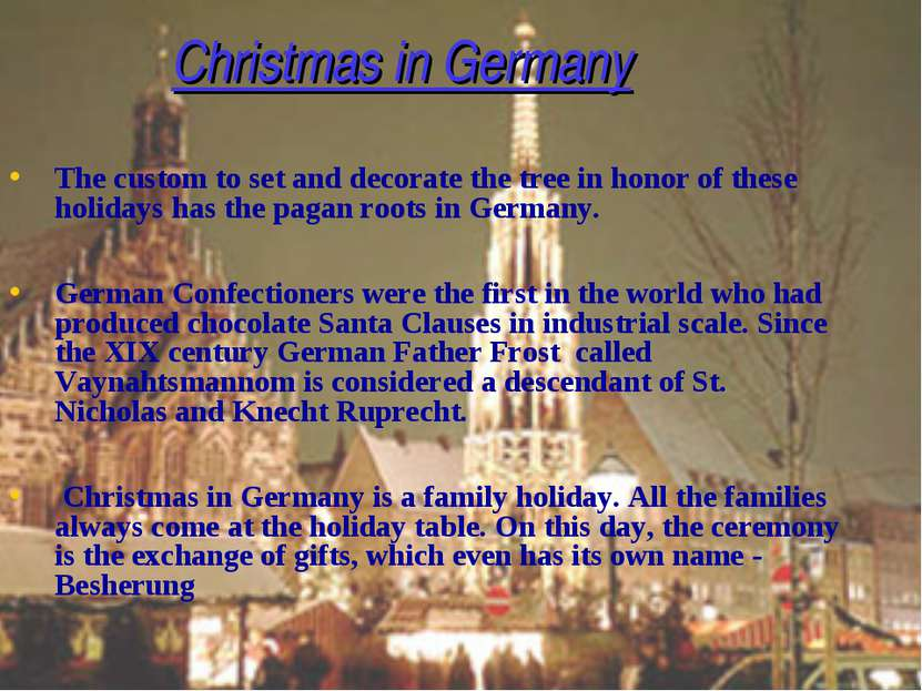 Christmas in Germany The custom to set and decorate the tree in honor of thes...