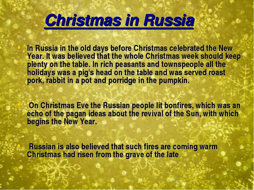 Christmas in Russia In Russia in the old days before Christmas celebrated the...