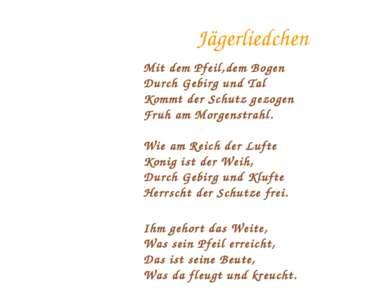 Jägerliedchen Mit dem Pfeil,dem Bogen Durch Gebirg und Tal Kommt der Schutz g...