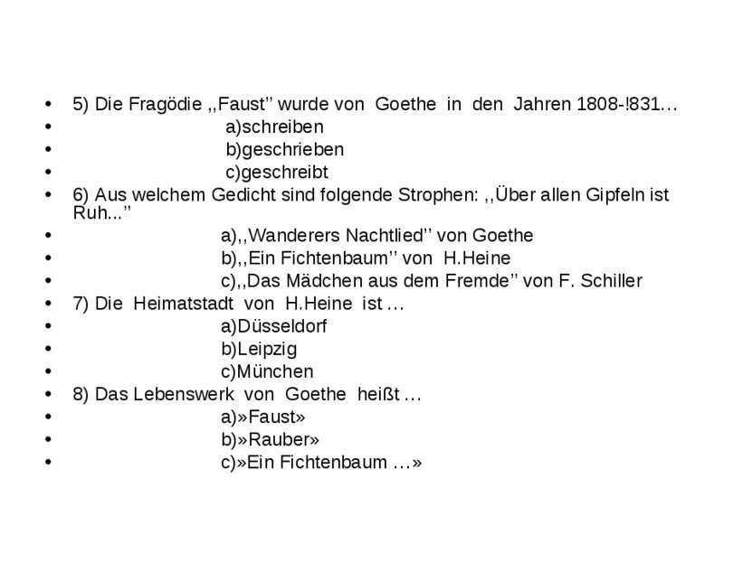 5) Die Fragödie ,,Faust'' wurde von Goethe in den Jahren 1808-!831… a)schreib...