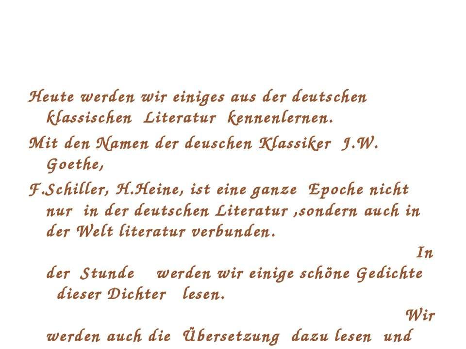 Heute werden wir einiges aus der deutschen klassischen Literatur kennenlernen...