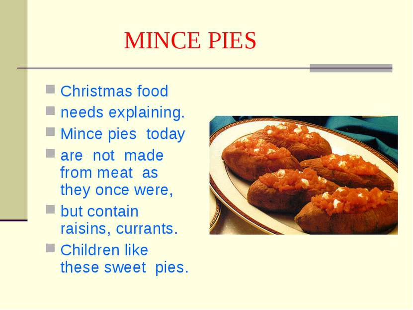 MINCE PIES Сhristmas food needs explaining. Mince pies today are not made fro...