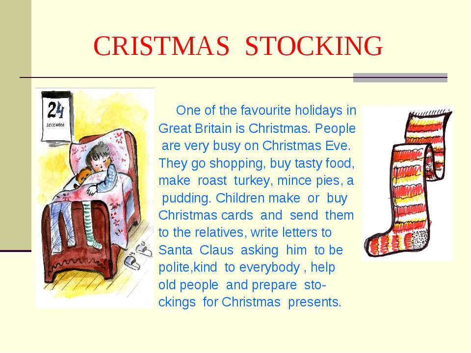 CRISTMAS STOCKING One of the favourite holidays in Great Britain is Christmas...