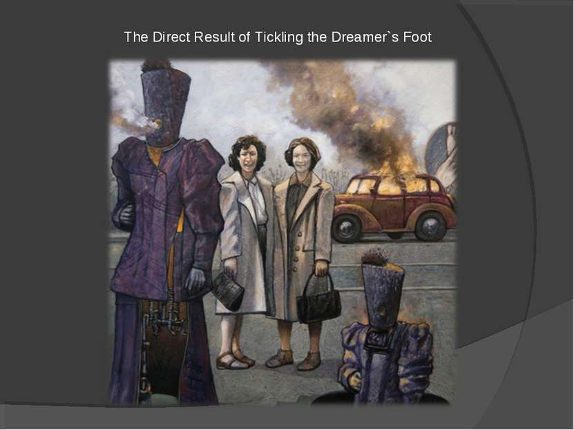 The Direct Result of Tickling the Dreamer`s Foot