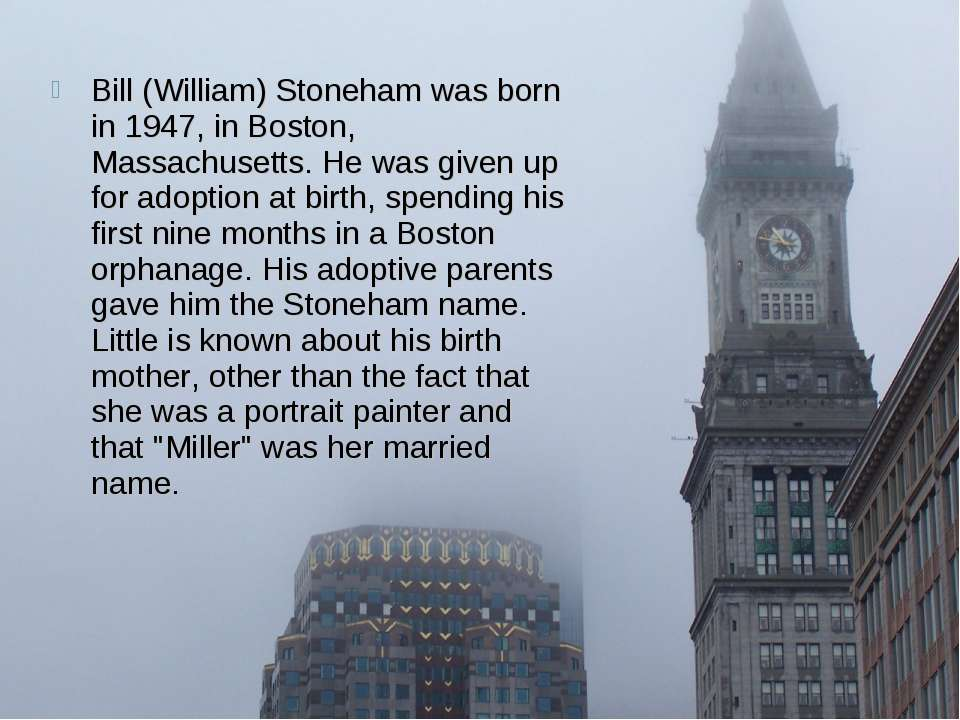 Bill (William) Stoneham was born in 1947, in Boston, Massachusetts. He was gi...