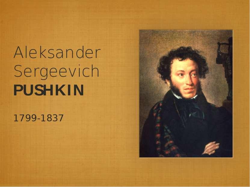 Aleksander Sergeevich PUSHKIN 1799-1837