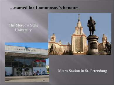 …named for Lomonosov's honour: The Moscow State University Metro Station in S...