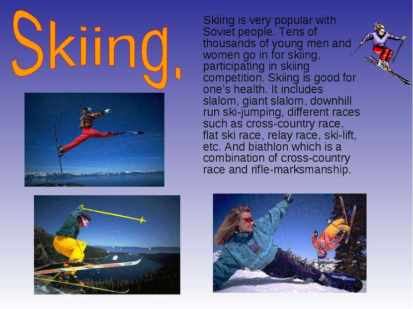 Skiing is very popular with Soviet people. Tens of thousands of young men and...