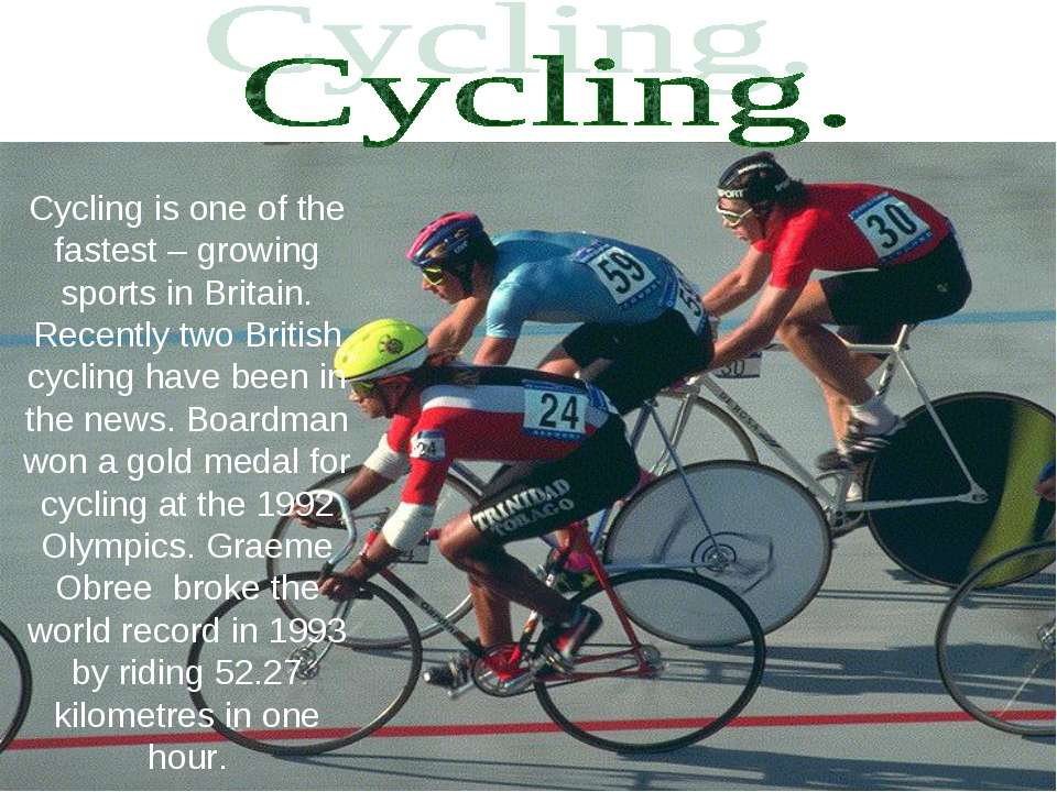 Cycling is one of the fastest – growing sports in Britain. Recently two Briti...