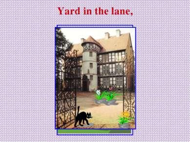 Yard in the lane,