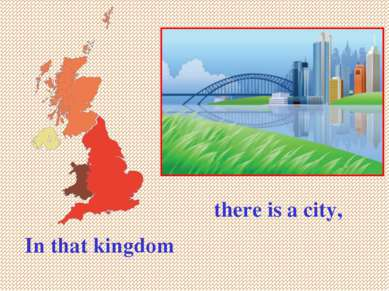 In that kingdom there is a city,